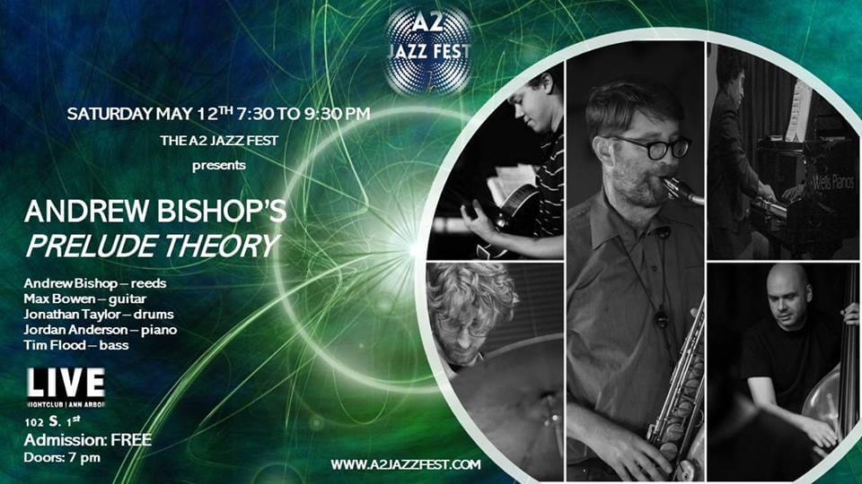A2 Jazz Fest Spring Series: Andrew Bishop's Prelude Theory