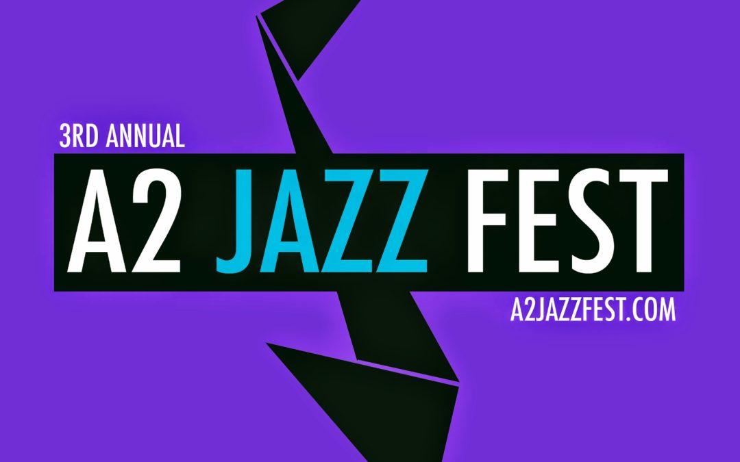 A2 Jazz Fest | A2 Jazz Fest 2018 Schedule