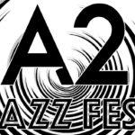 A2 Jazz Fest 2019 Schedule